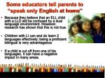 some educators tell parents to speak only english at home