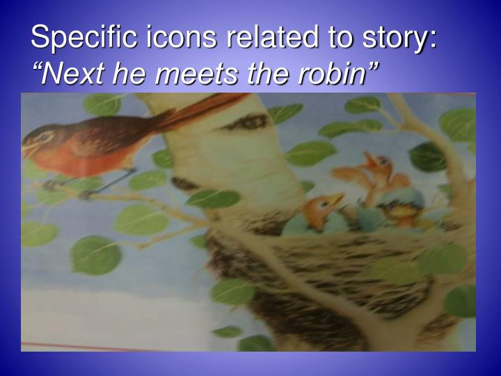 Specific icons related to story: