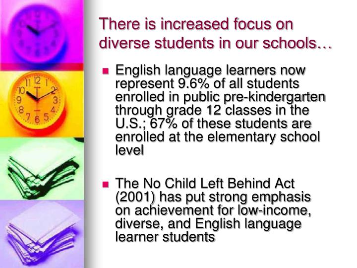 There is increased focus on diverse students in our schools…