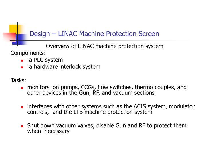 Design – LINAC Machine Protection Screen