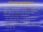 chemoprophylaxis