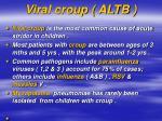 viral croup altb