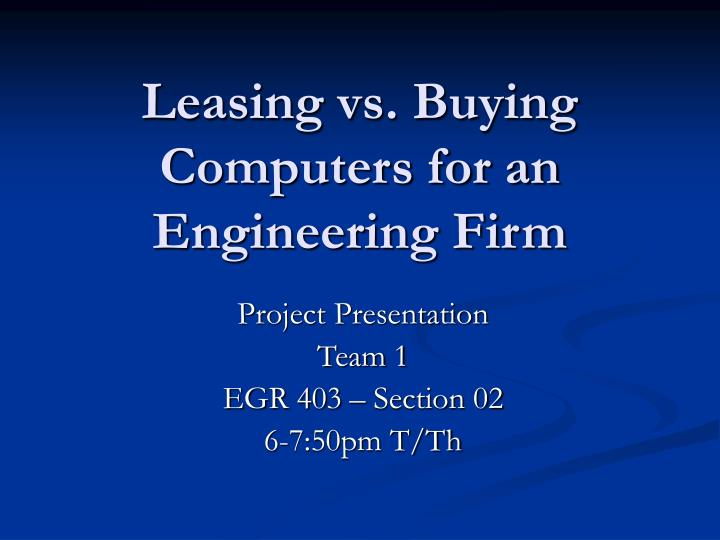 leasing vs buying computers for an engineering firm n.