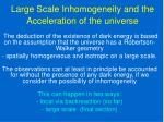 large scale inhomogeneity and the acceleration of the universe