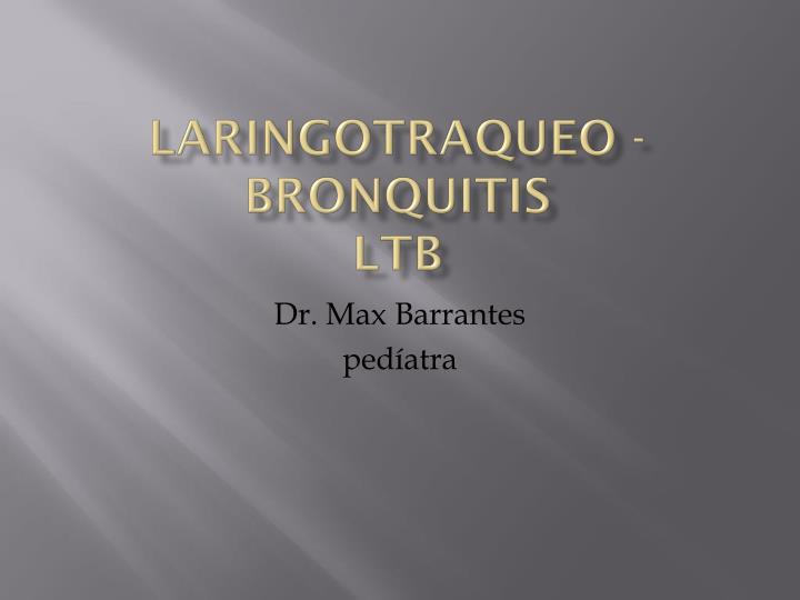 Laringotraqueo bronquitis ltb