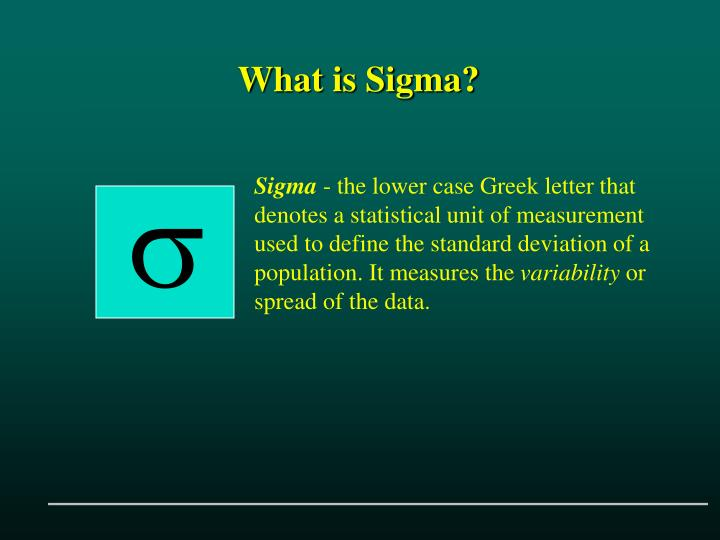 What is Sigma?