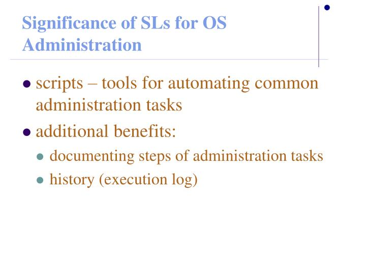 Significance of SLs for OS Administration