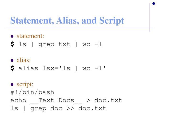 Statement, Alias, and Script