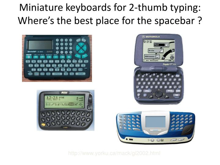 Miniature keyboards for 2-thumb typing: