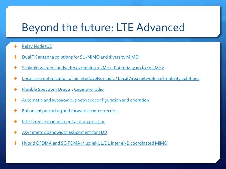 Beyond the future: LTE Advanced