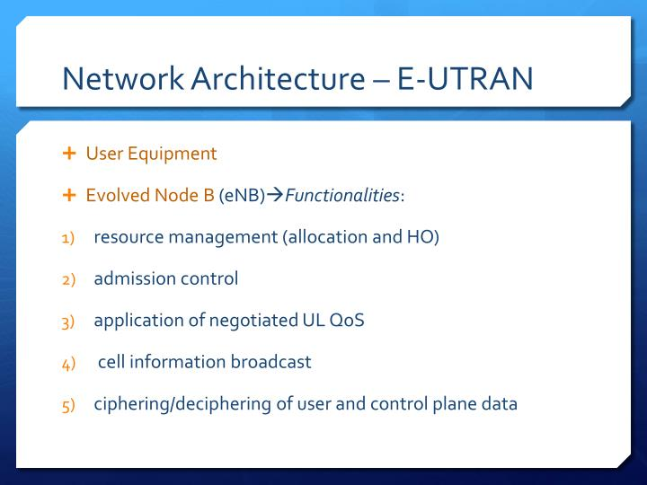 Network Architecture – E-UTRAN