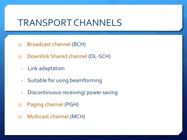 TRANSPORT CHANNELS