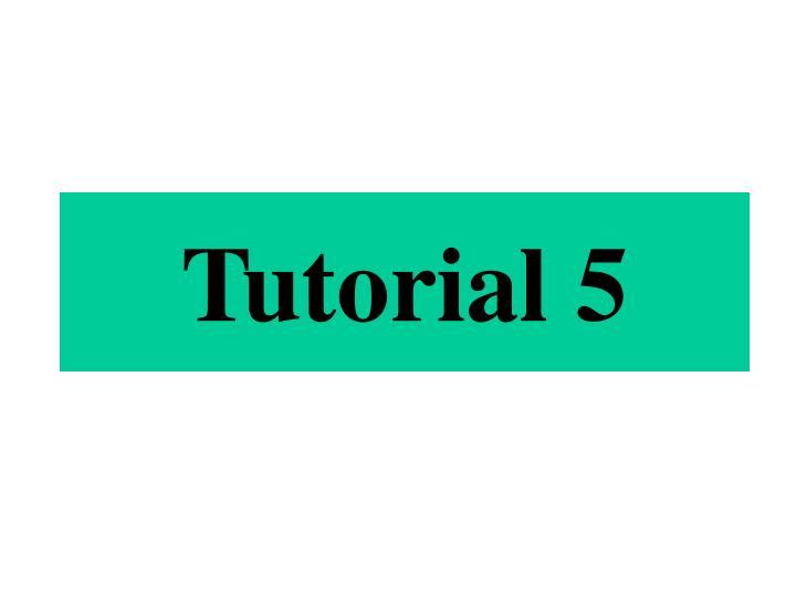 tutorial 5 n.