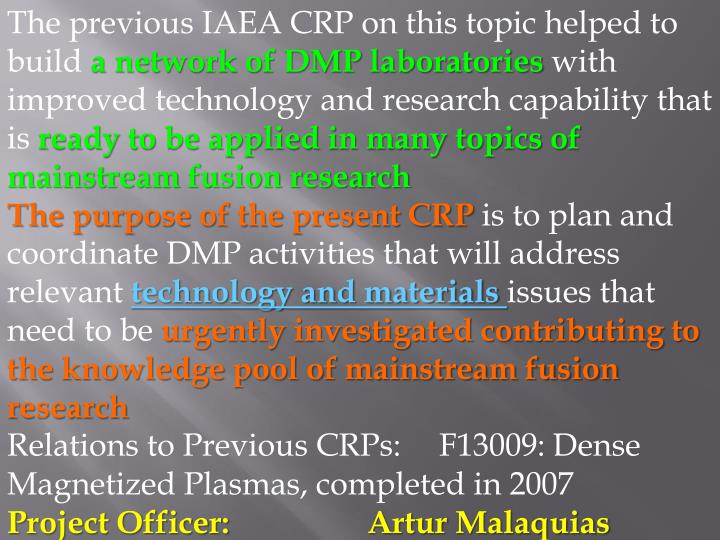 The previous IAEA CRP on this topic helped to build