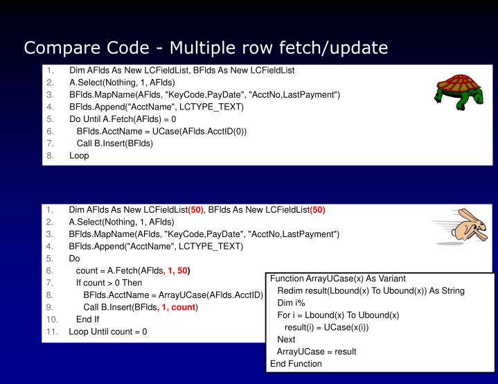 Compare Code - Multiple row fetch/update