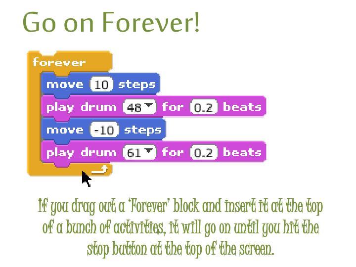 Go on Forever!