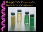 multiple tube fermentation method total coliforms
