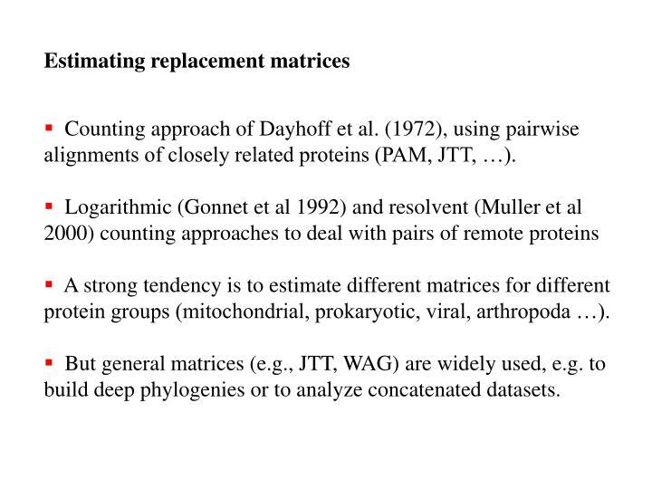 Estimating replacement matrices