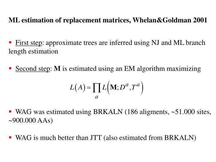ML estimation of replacement matrices, Whelan&Goldman 2001