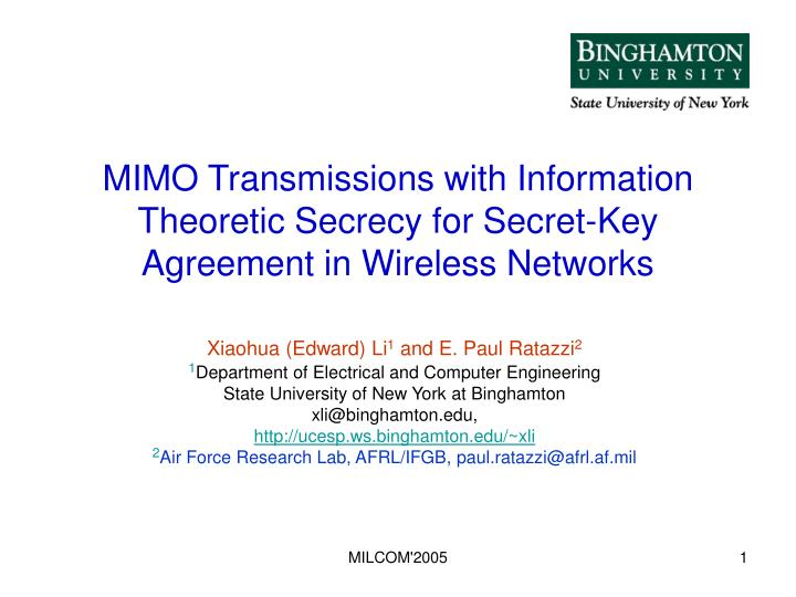 Mimo transmissions with information theoretic secrecy for secret key agreement in wireless networks