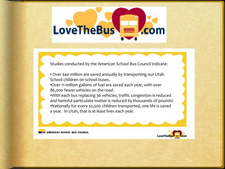 Studies conducted by the American School Bus Council indicate:
