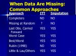 when data are missing common approaches