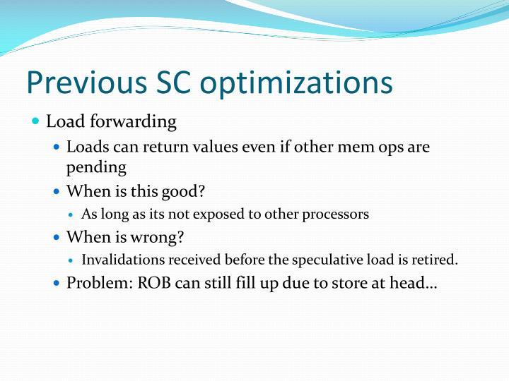 Previous SC optimizations