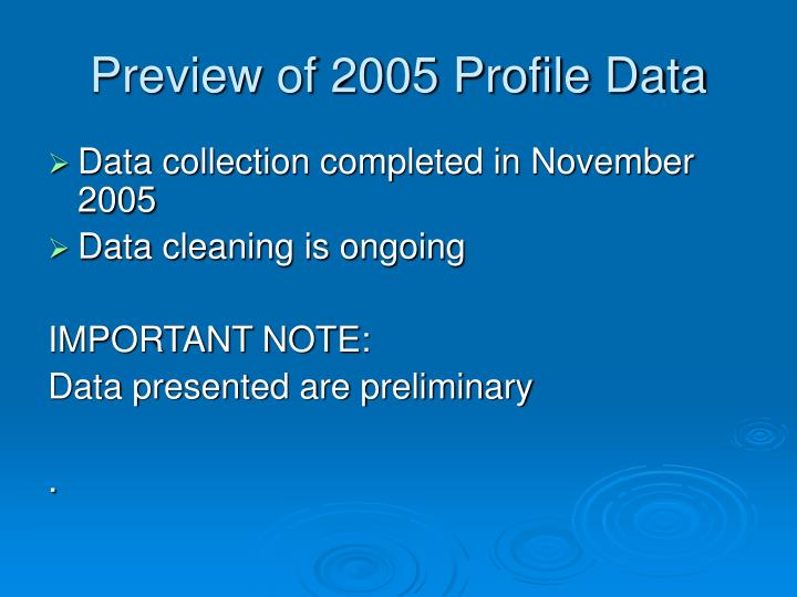 Preview of 2005 Profile Data