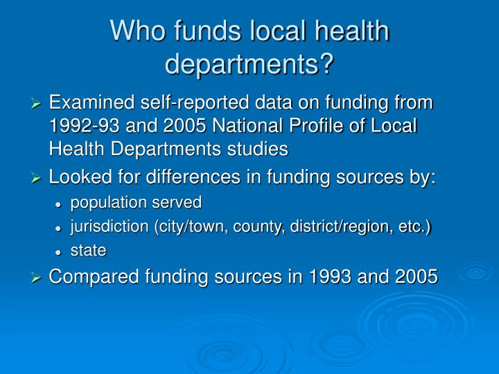Who funds local health departments?