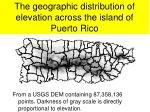 the geographic distribution of elevation across the island of puerto rico