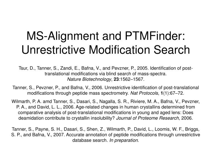 MS-Alignment and PTMFinder: Unrestrictive Modification Search