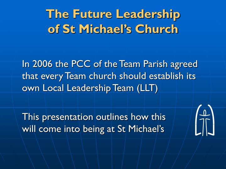 The future leadership of st michael s church
