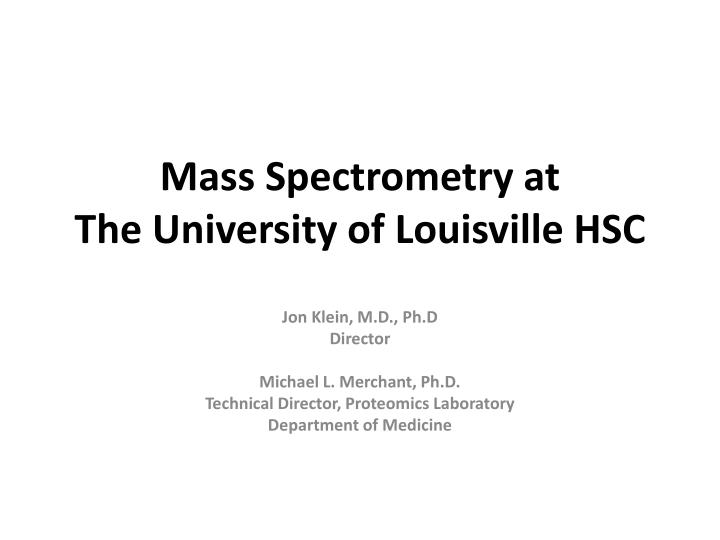 mass spectrometry at the university of louisville hsc n.