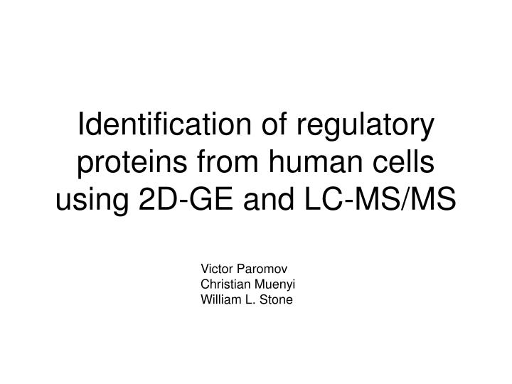 Identification of regulatory proteins from human cells using 2D-GE and LC-MS/MS
