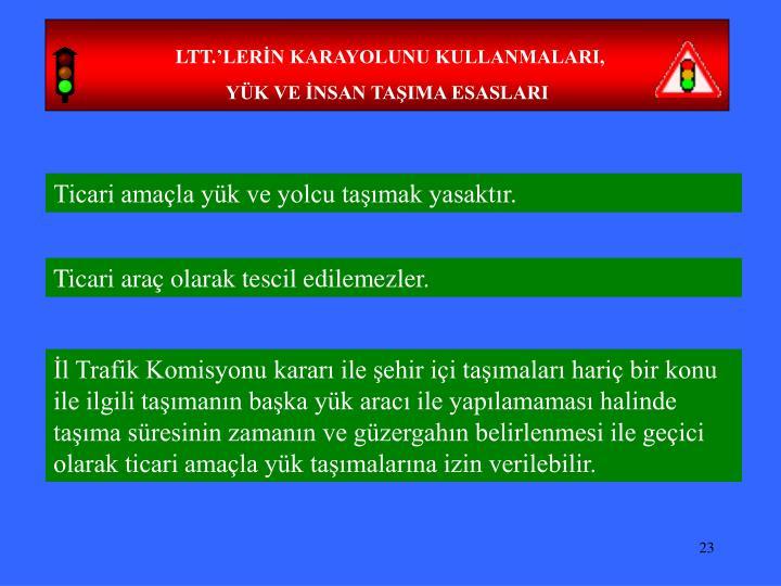 LTT.'LERİN KARAYOLUNU KULLANMALARI,