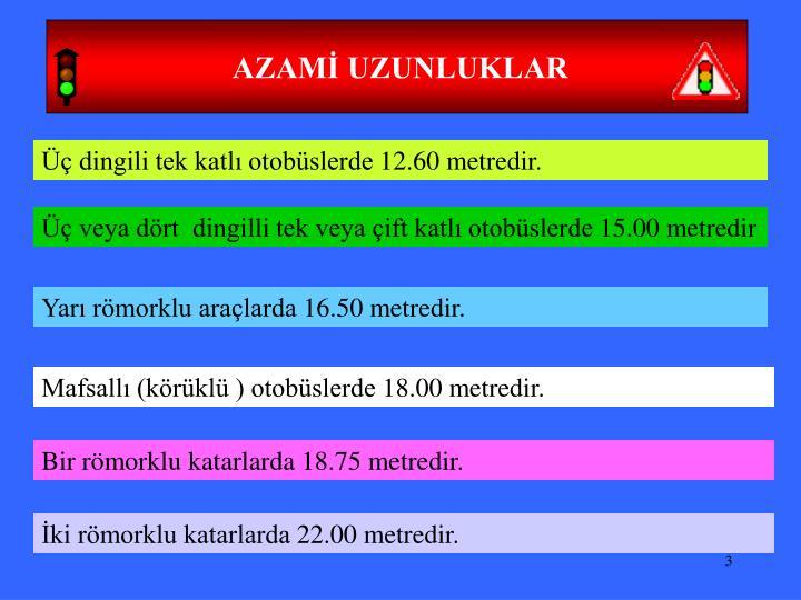 AZAMİ UZUNLUKLAR