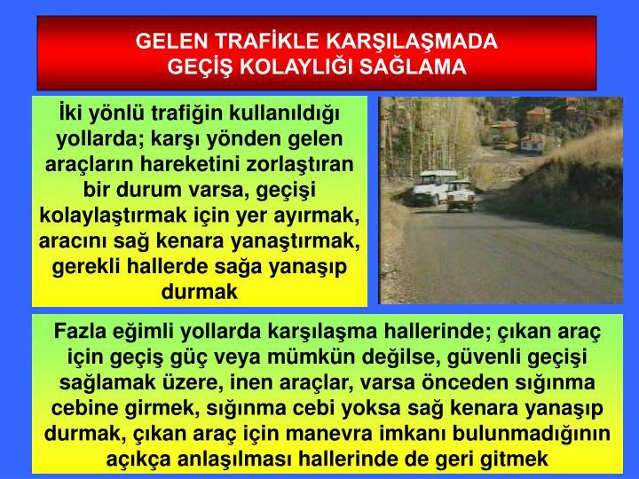 GELEN TRAFİKLE KARŞILAŞMADA