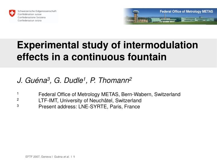 experimental study of intermodulation effects in a continuous fountain n.