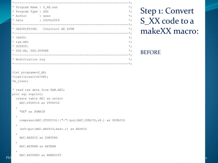 Step 1: Convert S_XX code to a makeXX macro: