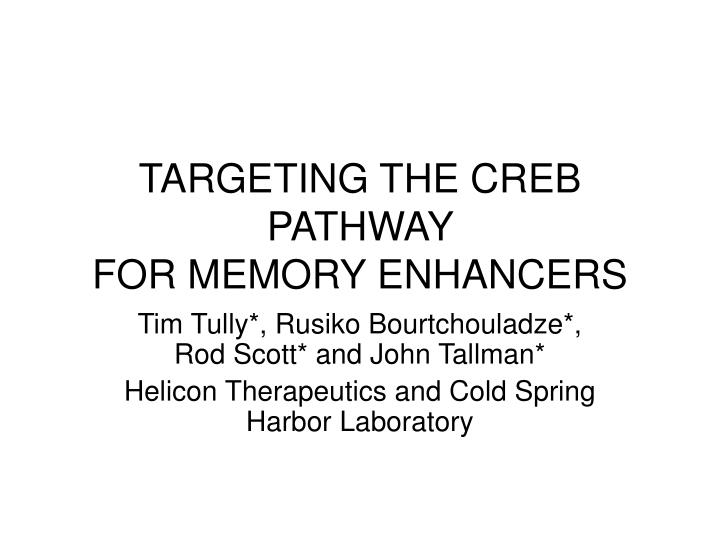 targeting the creb pathway for memory enhancers n.