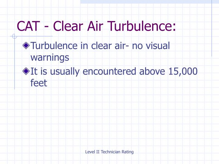 CAT - Clear Air Turbulence:
