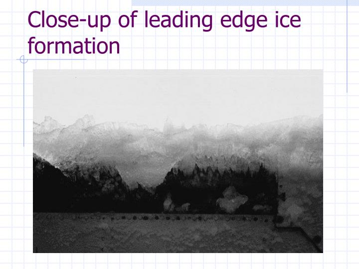 Close-up of leading edge ice formation