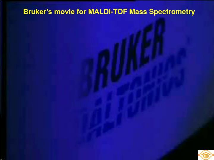 Bruker's movie for MALDI-TOF Mass Spectrometry