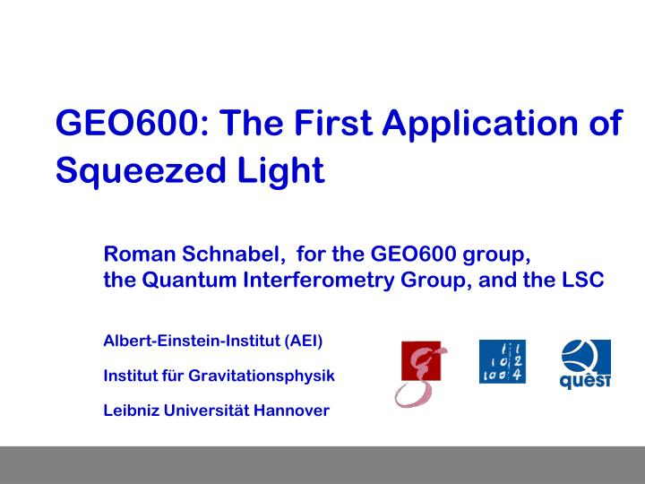 Geo600 the first application of squeezed light