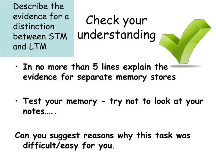 Describe the evidence for a distinction between STM and LTM