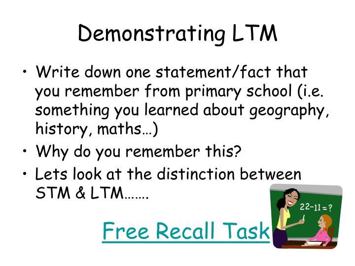 Demonstrating LTM