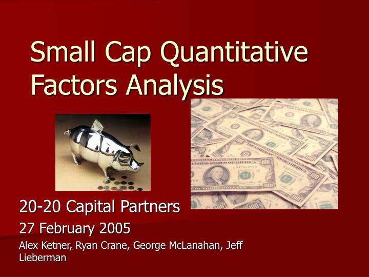 Small cap quantitative factors analysis