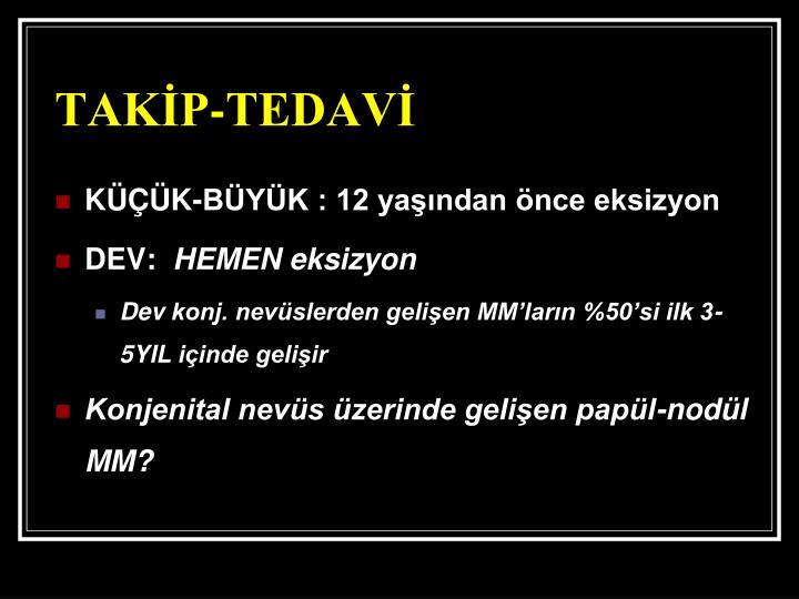 TAKİP-TEDAVİ