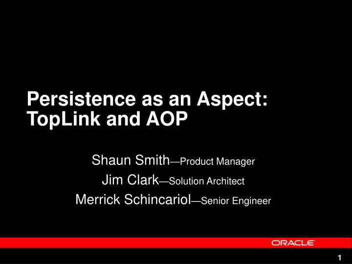 Persistence as an aspect toplink and aop