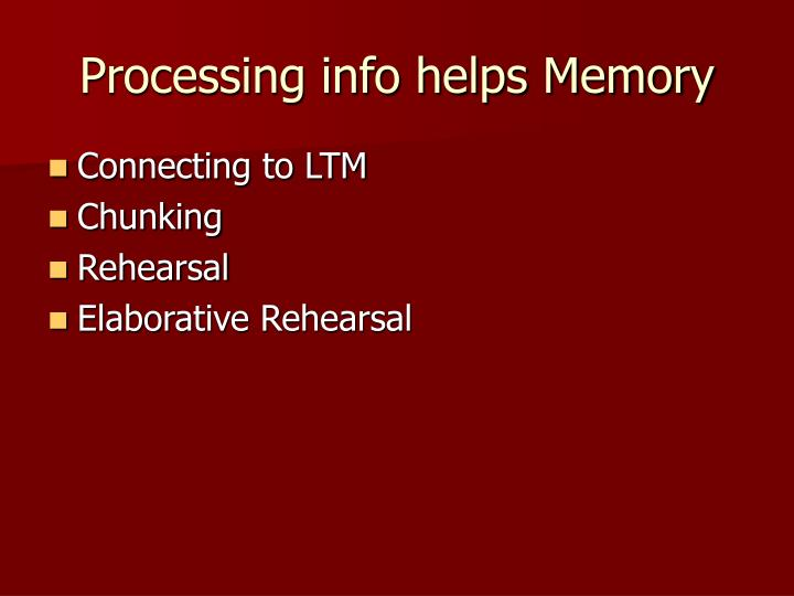 Processing info helps Memory